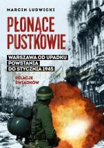 Płonące pustkowie - Warszawa od upadku Powstania do stycznia 1945. Relacje świadków, Marcin Ludwicki