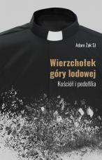 Wierzchołek góry lodowej - Kościół i pedofilia, Adam Żak SJ