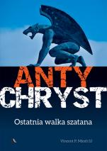 Antychryst  - Ostatnia walka szatana, Vincent P. Miceli SJ