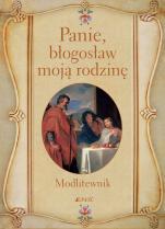 Panie błogosław moją rodzinę  - Modlitewnik, opr. Hubert Wołącewicz