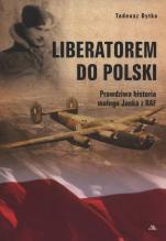 Liberatorem do Polski - Prawdziwa historia małego Janka z RAF, Tadeusz Dytko