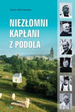 Niezłomni kapłani z Podola - , Irena Ostrowska