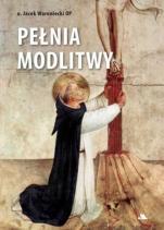 Pełnia modlitwy - Studium teologiczne dla inteligencji, Jacek Woroniecki OP