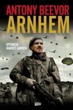 Arnhem Operacja market garden - Operacja Market Garden, Antony Beevor
