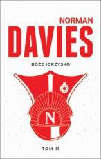 Boże igrzysko Tom II - Historia Polski. Od roku 1795, Norman Davies