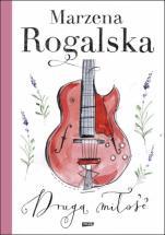 Druga miłość - , Marzena Rogalska