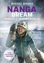 Nanga Dream - Opowieść o Tomku Mackiewiczu, Mariusz Sepioło