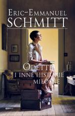 Odette i inne historie miłosne - , Eric-Emmanuel Schmitt