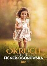 Okruch  - , Anna Ficner-Ogonowska