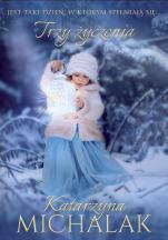Trzy życzenia - , Katarzyna Michalak