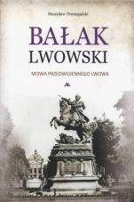 Bałak lwowski  - Mowa przedwojennego Lwowa, Stanisław Domagalski