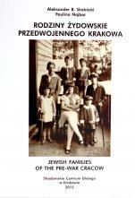 Rodziny żydowskie przedwojennego Krakowa - Jewish families of  the pre-war Cracow, Aleksander B. Skotnicki, Paulina Najbar