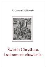 Światło Chrystusa i sakrament zbawienia - Studia eklezjologiczne, ks. Janusz Królikowski