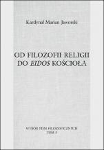 Od filozofii religii do eidos Kościoła - , kard. Marian Jaworski