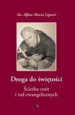Droga do świętości cz. 2 Ścieżka cnót i rad ewangelicznych - Ścieżka cnót i rad ewangelicznych, św. Alfons Maria Liguori