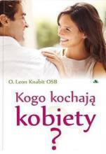 Kogo kochają kobiety? - , Leon Knabit OSB
