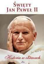 Święty Jan Paweł II. Historia w obrazach - , Robert Szybiński