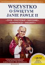 Wszystko o świętym Janie Pawle II wyd. 2 - Życie, pontyfikat, nauczanie, kanonizacja, anegdoty, Wacław Stefan Borek