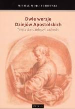 Dwie wersje Dziejów Apostolskich - Teksty standardowy i zachodni, Michał Wojciechowski