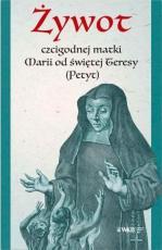 Żywot czcigodnej matki Marii od świętej Teresy (Petyt) - ,