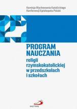 Program nauczania religii rzymskokatolickiej w przedszkolach i szkołach - , Komisja Wychowania Katolickiego Konferencji Episkopatu Polski