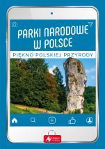 Parki narodowe w Polsce  - Piękno polskiej  przyrody, Praca zbiorowa