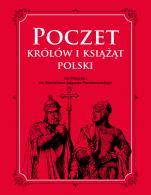 Poczet królów i książąt Polski - Od Mieszka I do Stanisława Augusta Poniatowskiego, opr. Adam Dylewski