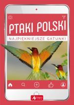 Ptaki Polski - Najpiękniejsze gatunki, Anna Przybyłowicz, Łukasz Przybyłowicz