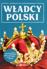 Władcy Polski od Mieszka i do Józefa Piłsudskiego - Od Mieszka I do Józefa Piłsudskiego, Jolanta Bąk, Robert Jaworski, Magdalena Binkowska