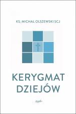 Kerygmat dziejów - , Michał Olszewski SCJ