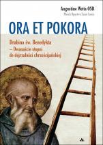 Ora et pokora Drabina św. Benedykta - Drabina św. Benedykta – Dwanaście stopni dodojrzałości chrześcijańskiej, Augustine Wetta OSB