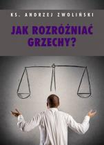 Jak rozróżniać grzechy - , ks. Andrzej Zwoliński