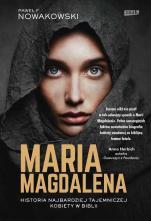 Maria Magdalena Historia najbardziej tajemniczej kobiety w Biblii - , Paweł F. Nowakowski