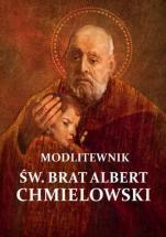 Modlitewnik św. Brat Albert Chmielowski - , opr. Sylwia Haberka