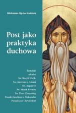 Post jako praktyka duchowa  - Ojcowie Kościoła o poście, opr. Leon Nieścior OMI