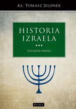 Historia Izraela Początki Izraela - Początki Izraela, ks. Tomasz Jelonek