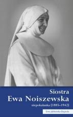 Siostra Ewa Noiszewska niepokalanka - niepokalanka (1885–1942), Ewa Jabłońska-Deptuła