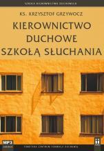 Kierownictwo duchowe szkołą słuchania - , ks. Krzysztof Grzywocz
