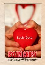 Byłem chory, a odwiedziliście Mnie - , Lucio Coco