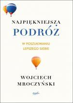 Najpiękniejsza podróż  - W poszukiwaniu lepszego siebie, Wojciech Mroczyński
