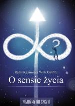 O sensie życia - , Rafał Kazimierz Wilk OSPPE