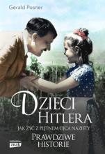 Dzieci Hitlera - Jak żyć z piętnem ojca nazisty. Prawdziwe historie, Gerald Posner