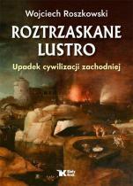 Roztrzaskane lustro Upadek cywilizacji zachodniej - Upadek cywilizacji zachodniej, Wojciech Roszkowski