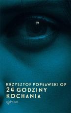 24 godziny kochania - , Krzysztof Popławski OP