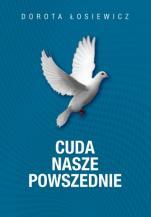 Cuda nasze powszednie - , Dorota Łosiewicz