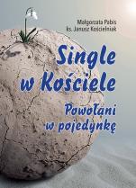 Single w Kościele  - Powołani w pojedynkę, Małgorzata Pabis, ks. Janusz Kościelniak