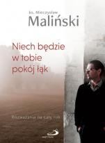 Niech będzie w tobie pokój łąk - Rozważania na cały rok, ks. Mieczysław Maliński
