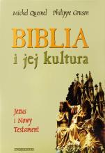 Biblia i jej kultura - Stary Testament. Jezus i Nowy Testament, red. Michel Quesnel, Philippe Gruson