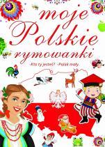 Moje polskie rymowanki  - , red. Elżbieta Nowacka-Kuźma