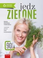 Jedz zielone - , Hanna Stolińska-Fiedorowicz, Paula Kraśniewska